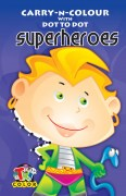 PACK OF 15 Carry N Colour with Dot To Dot-SuperHeroes